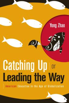 Catching up or leading the way by Yong Zhao