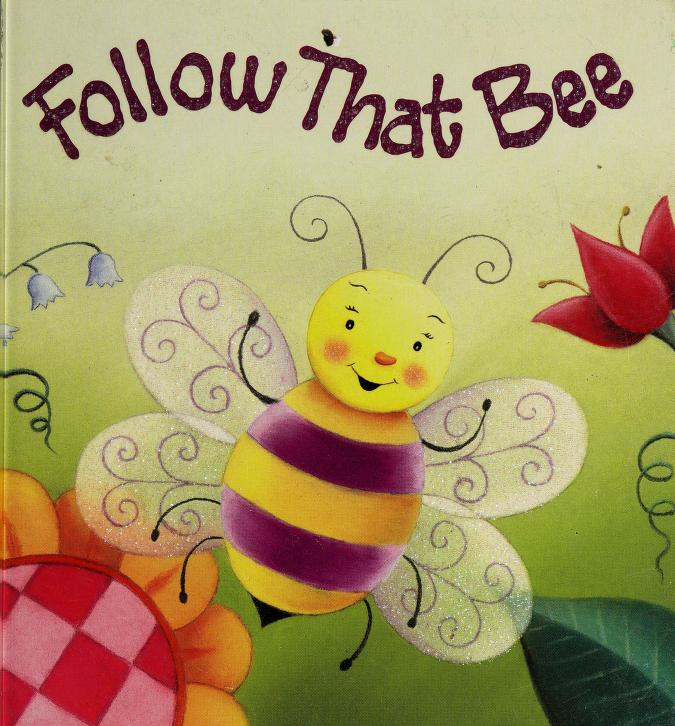 Follow that bee! by Beth Engelman Berner