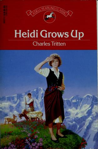 Cover of: Heidi Grows Up | Charles Tritten
