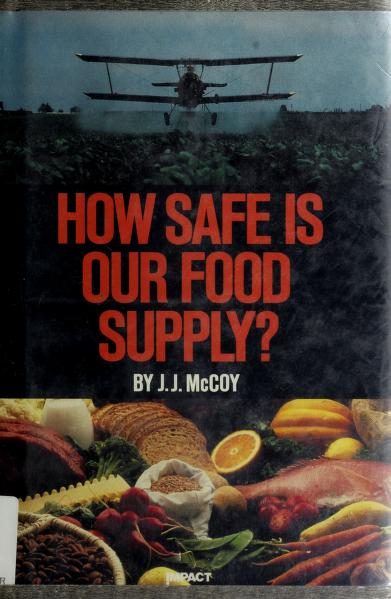 How safe is our food supply? by J. J. McCoy