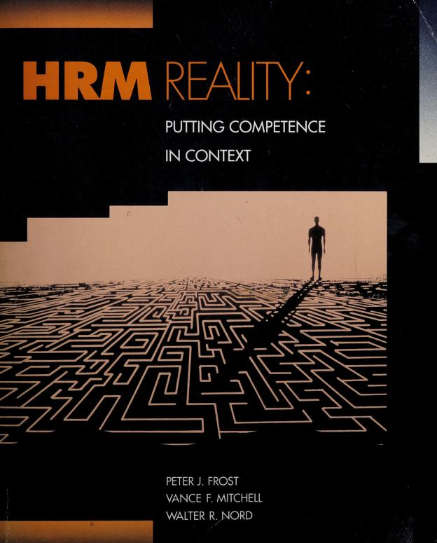 HRM reality by [compiled by] Peter J. Frost, Vance F. Mitchell, Walter R. Nord.
