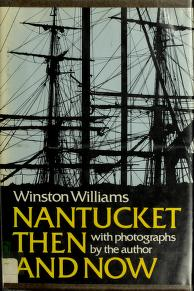 Cover of: Nantucket then and now, being an updated history and guide by Winston Williams