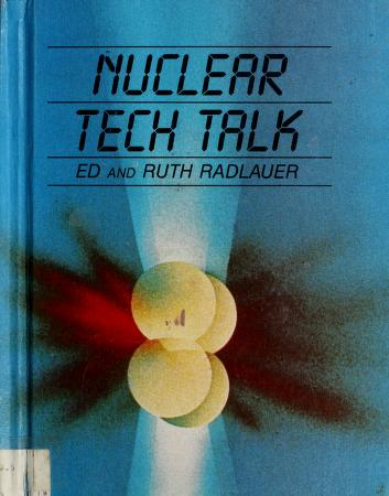 Cover of: Nuclear tech talk | Ed Radlauer