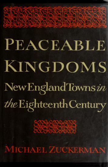 Cover of: Peaceable kingdoms | Michael Zuckerman