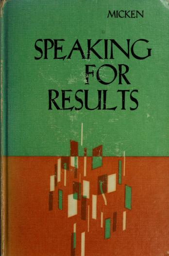 Cover of: Speaking for results | Ralph A. Micken