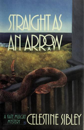 Straight as an arrow by Celestine Sibley