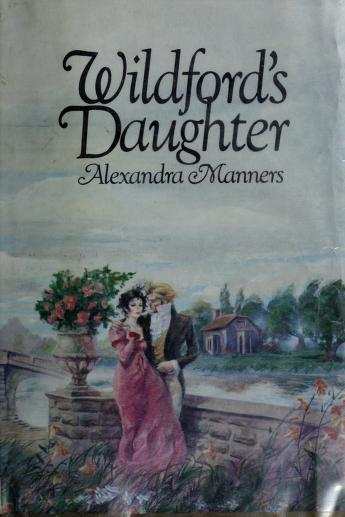Cover of: Wildford's daughter | Alexandra Manners